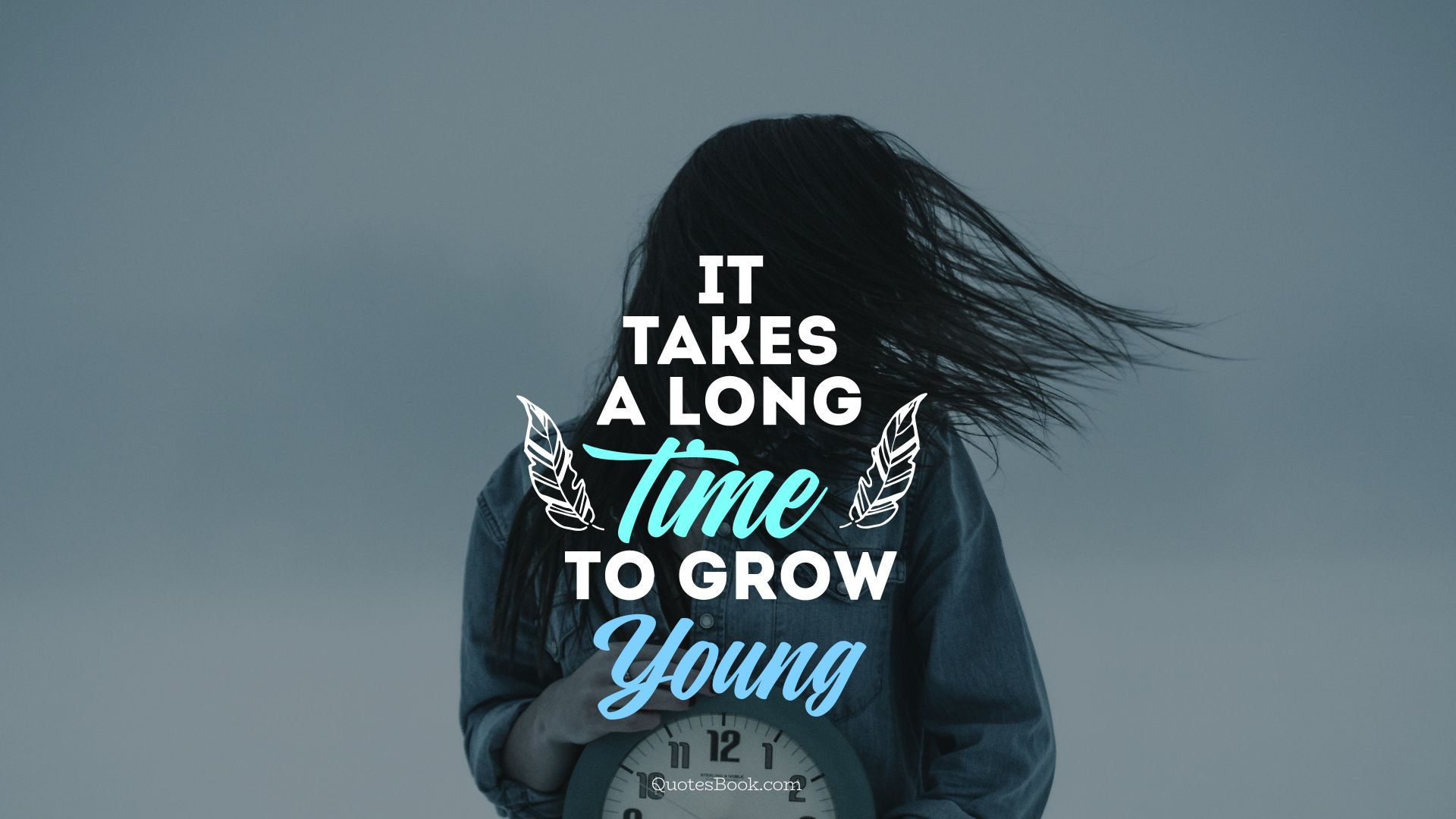 It takes a long time to grow young