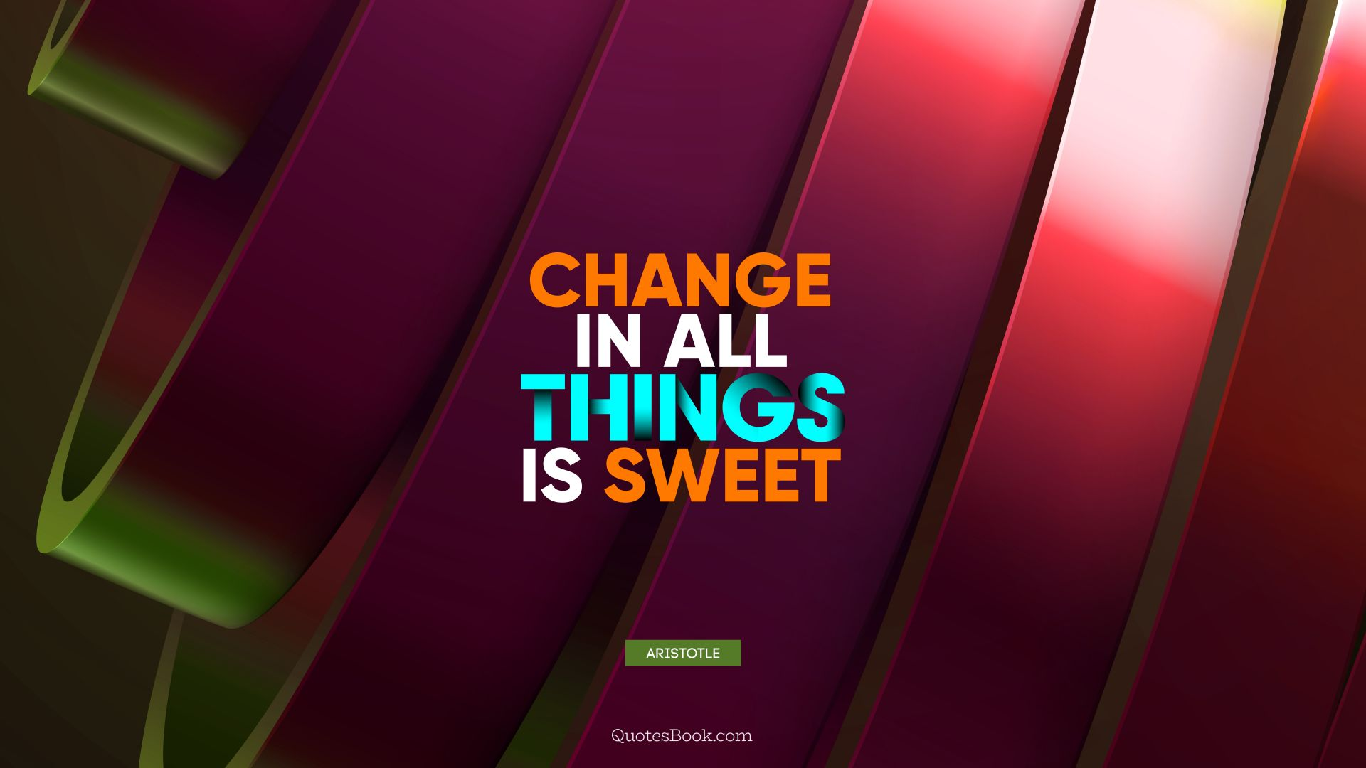 Change in all things is sweet. - Quote by Aristotle