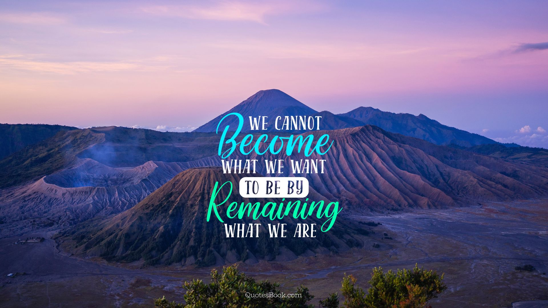 We cannot become what we want to be by remaining what we are