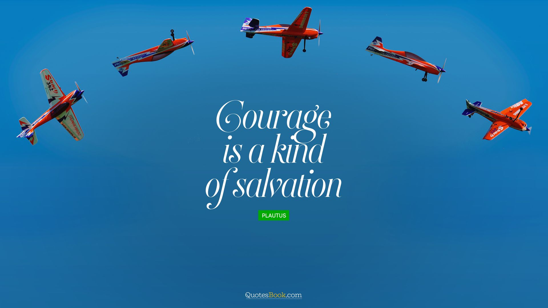Courage is a kind of salvation. - Quote by Plautus