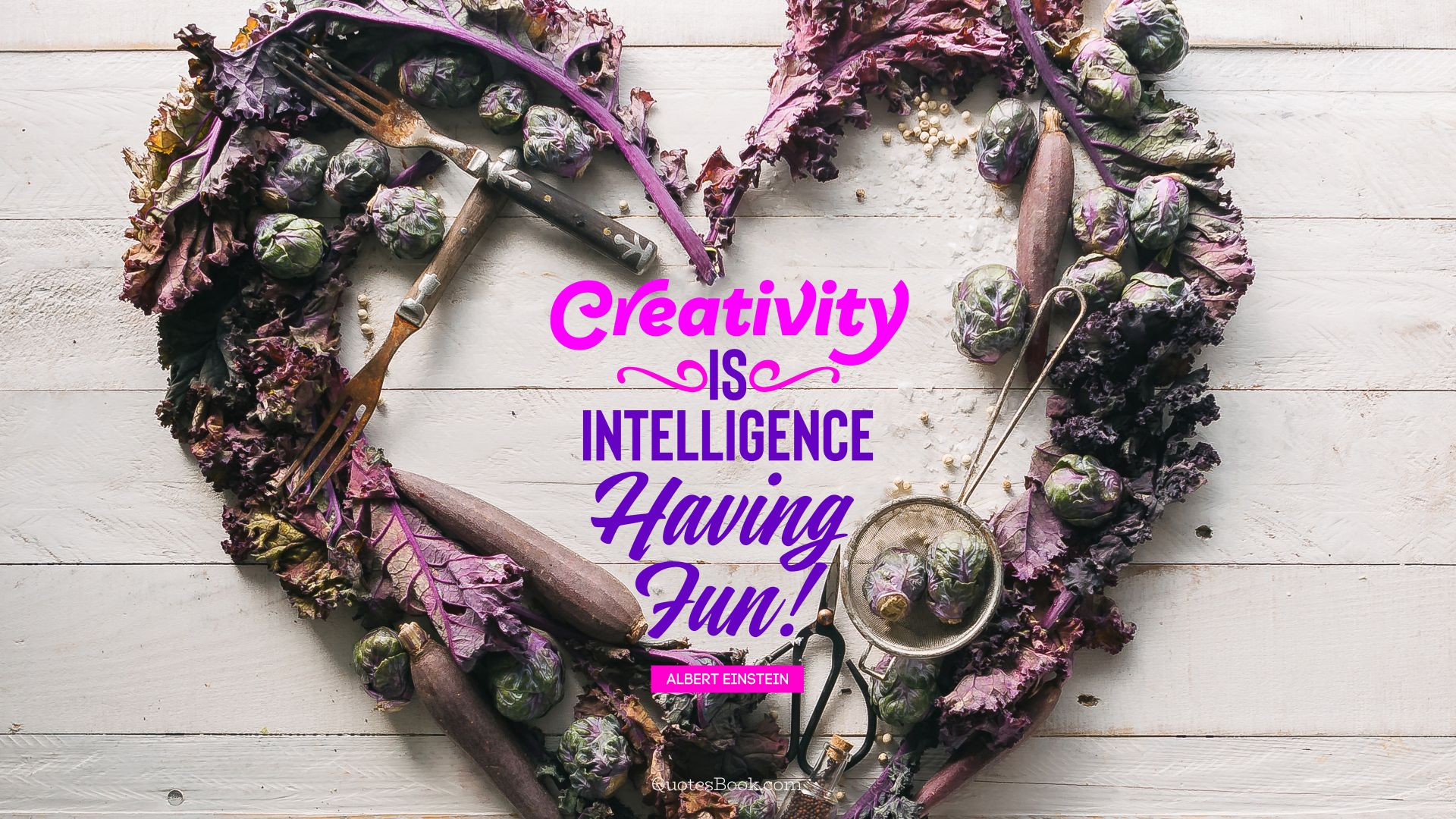 Creativity is intelligence having fun!. - Quote by Albert Einstein