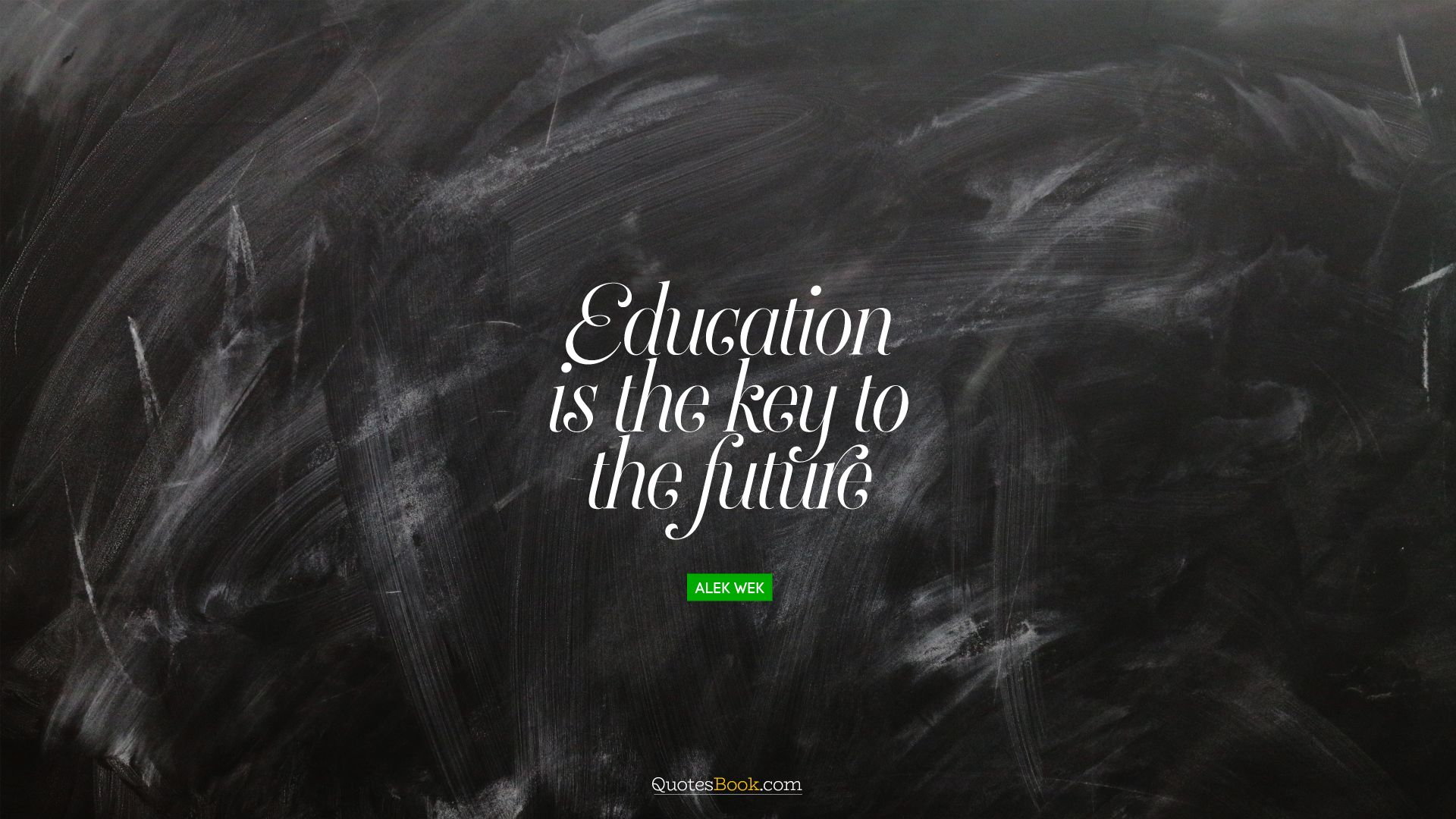 Education is the key to the future. - Quote by Alek Wek