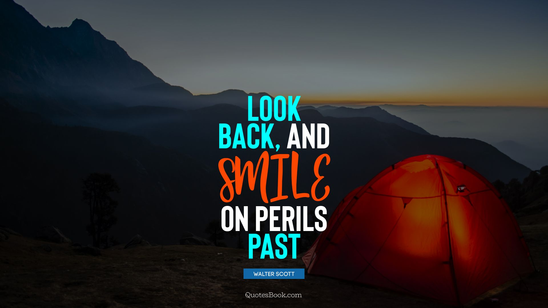 Look back, and smile on perils past. - Quote by Walter Scott