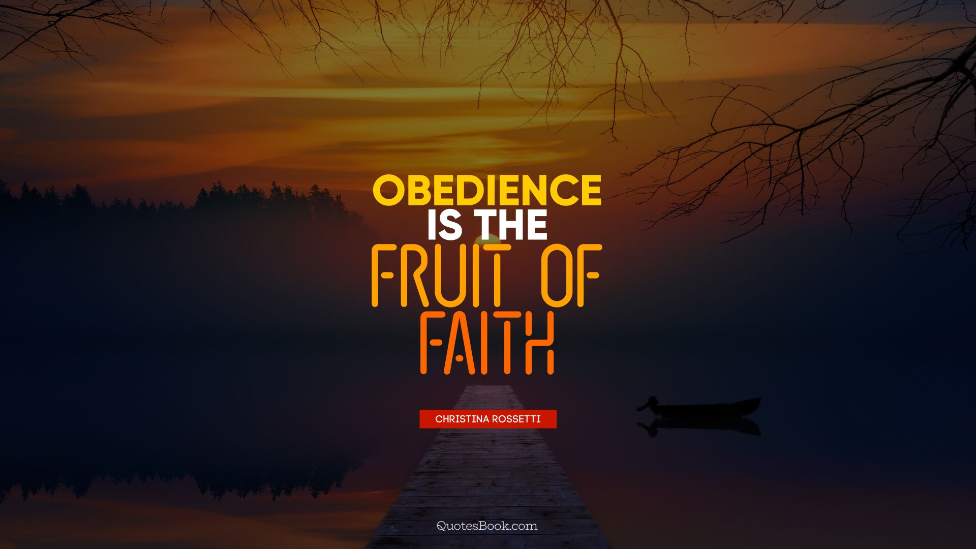Obedience is the fruit of faith. - Quote by Christina Rossetti