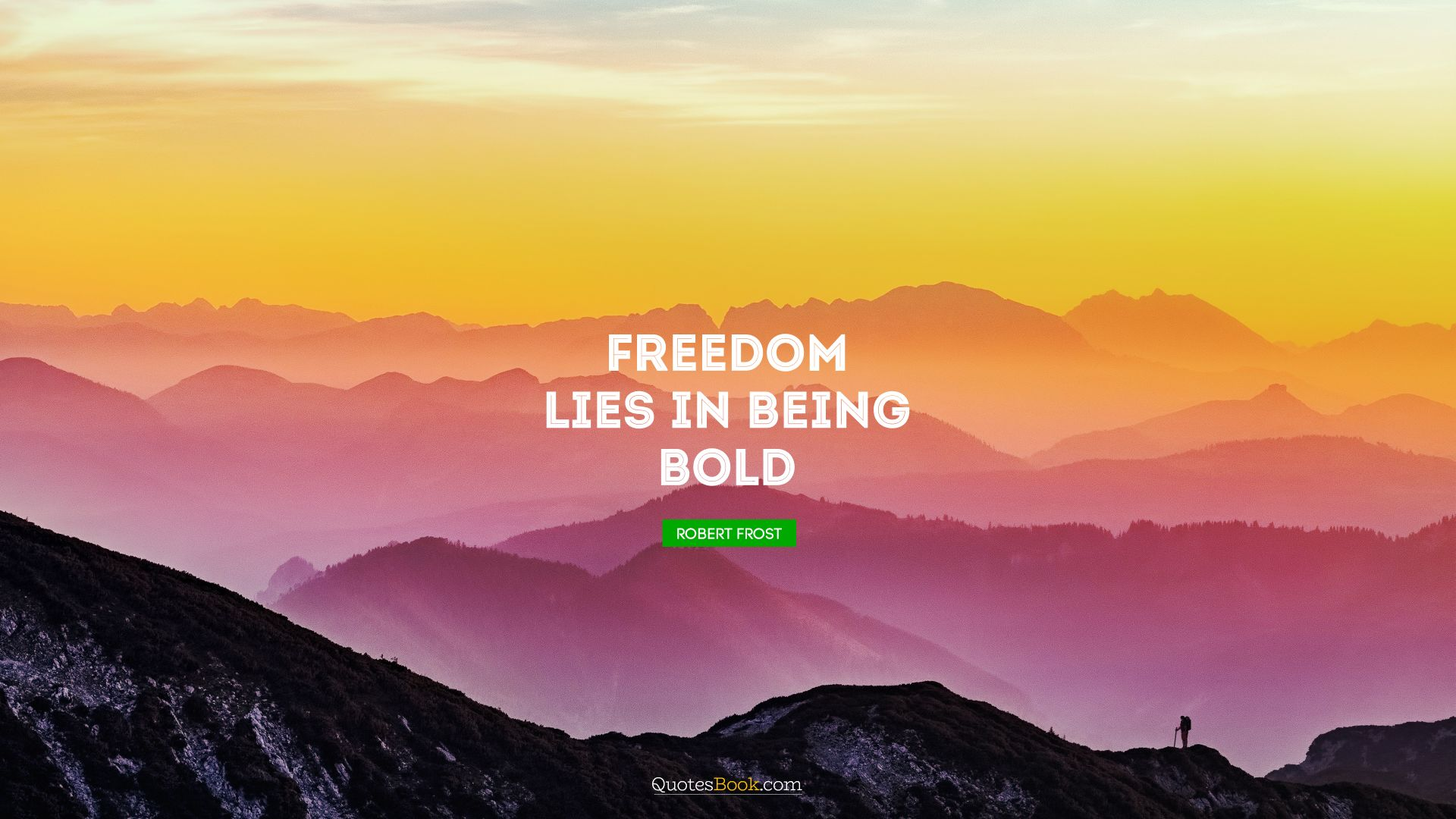 Freedom lies in being bold. - Quote by Robert Frost