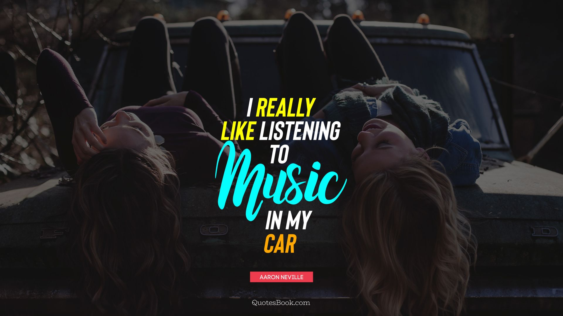 I really like listening to music in my car. - Quote by Aaron Neville