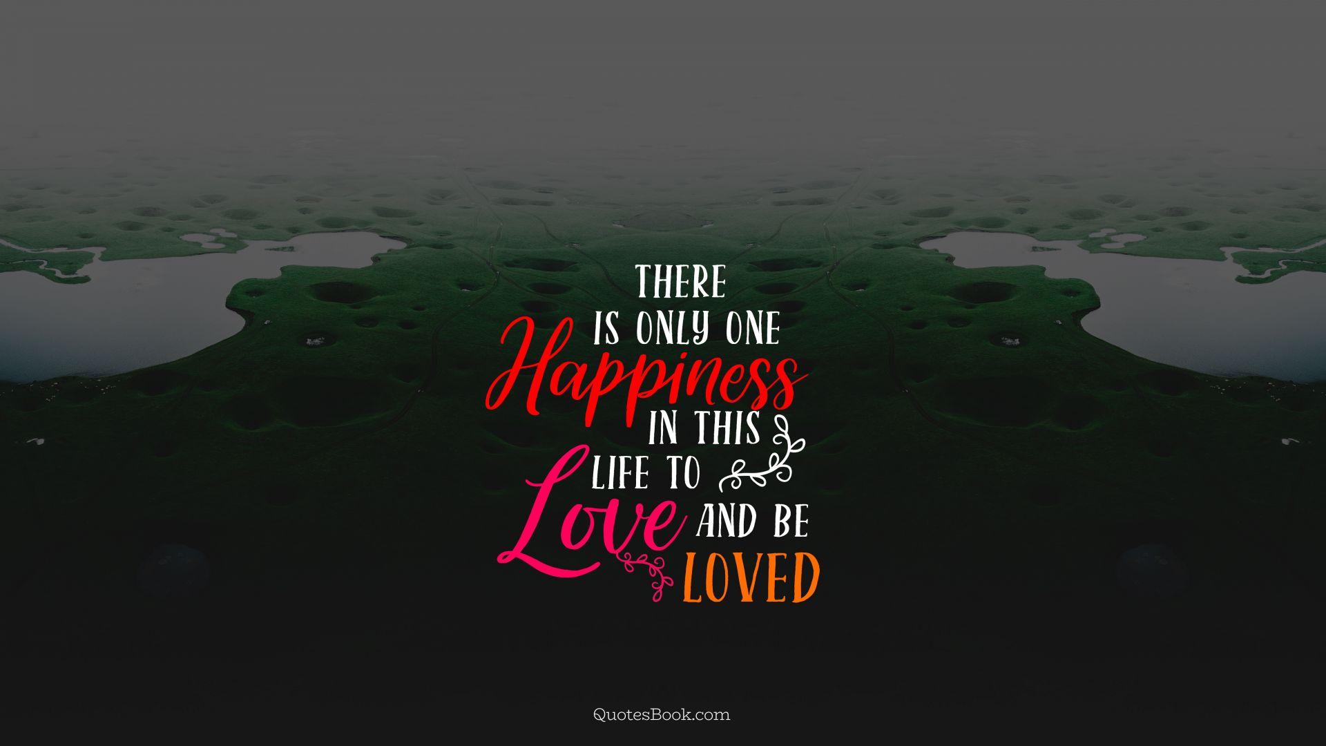 happiness is to love and be loved