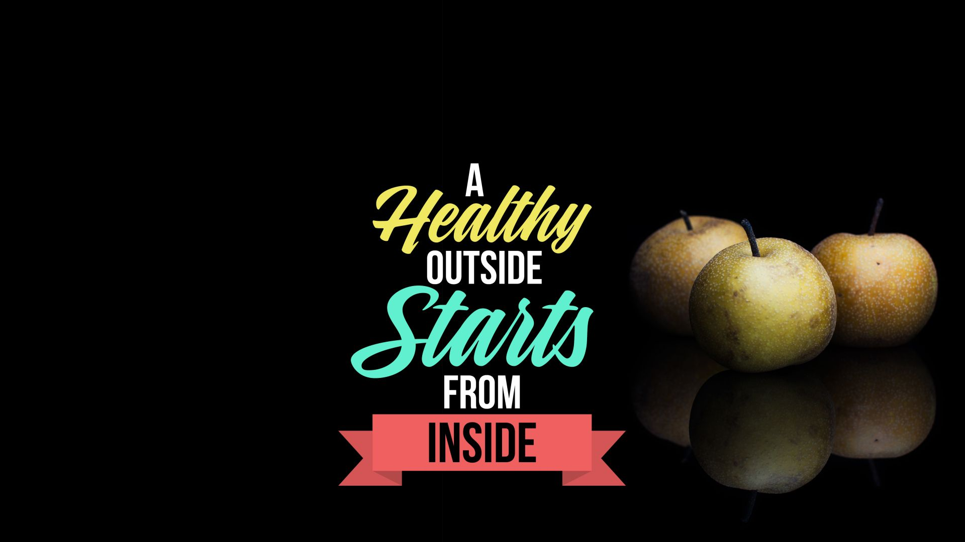A healthy outside starts from inside
