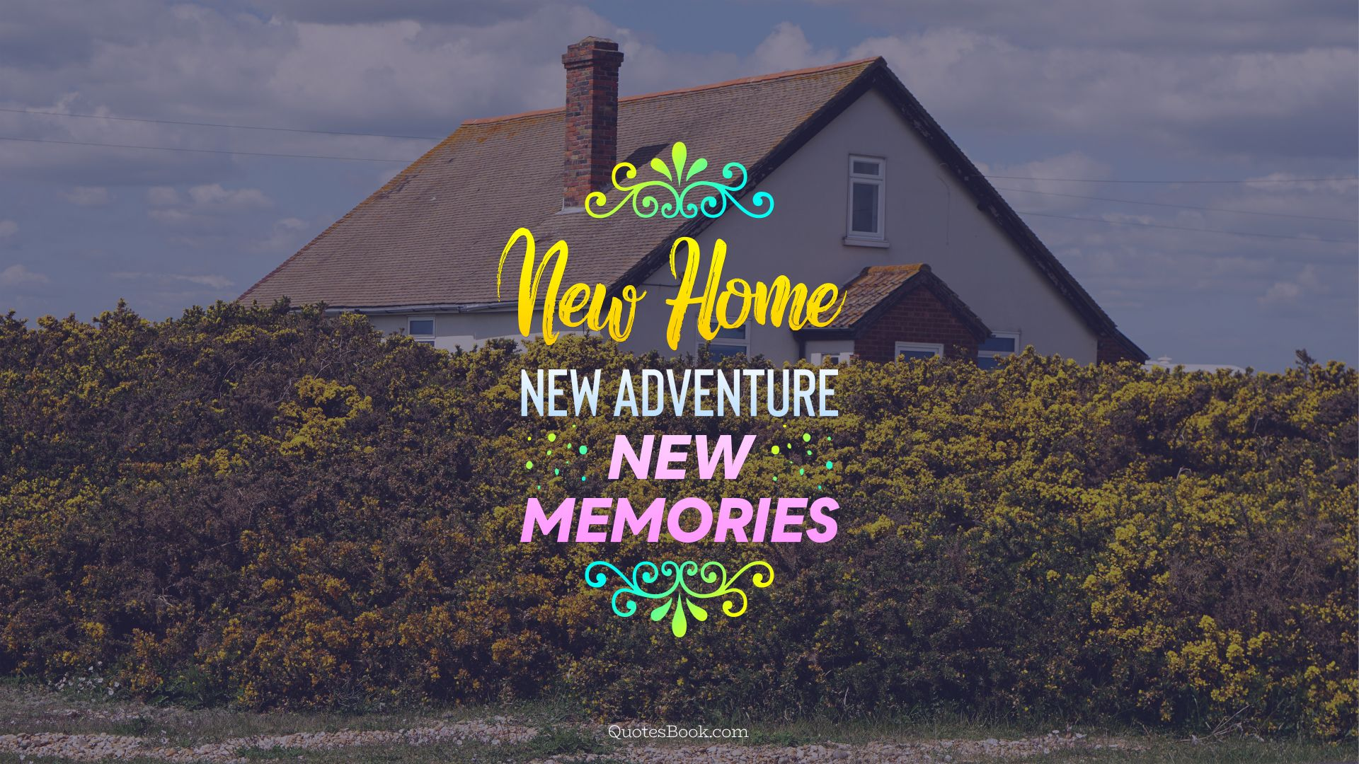 new home quotes new home new adventure new memories quotesbook 11187
