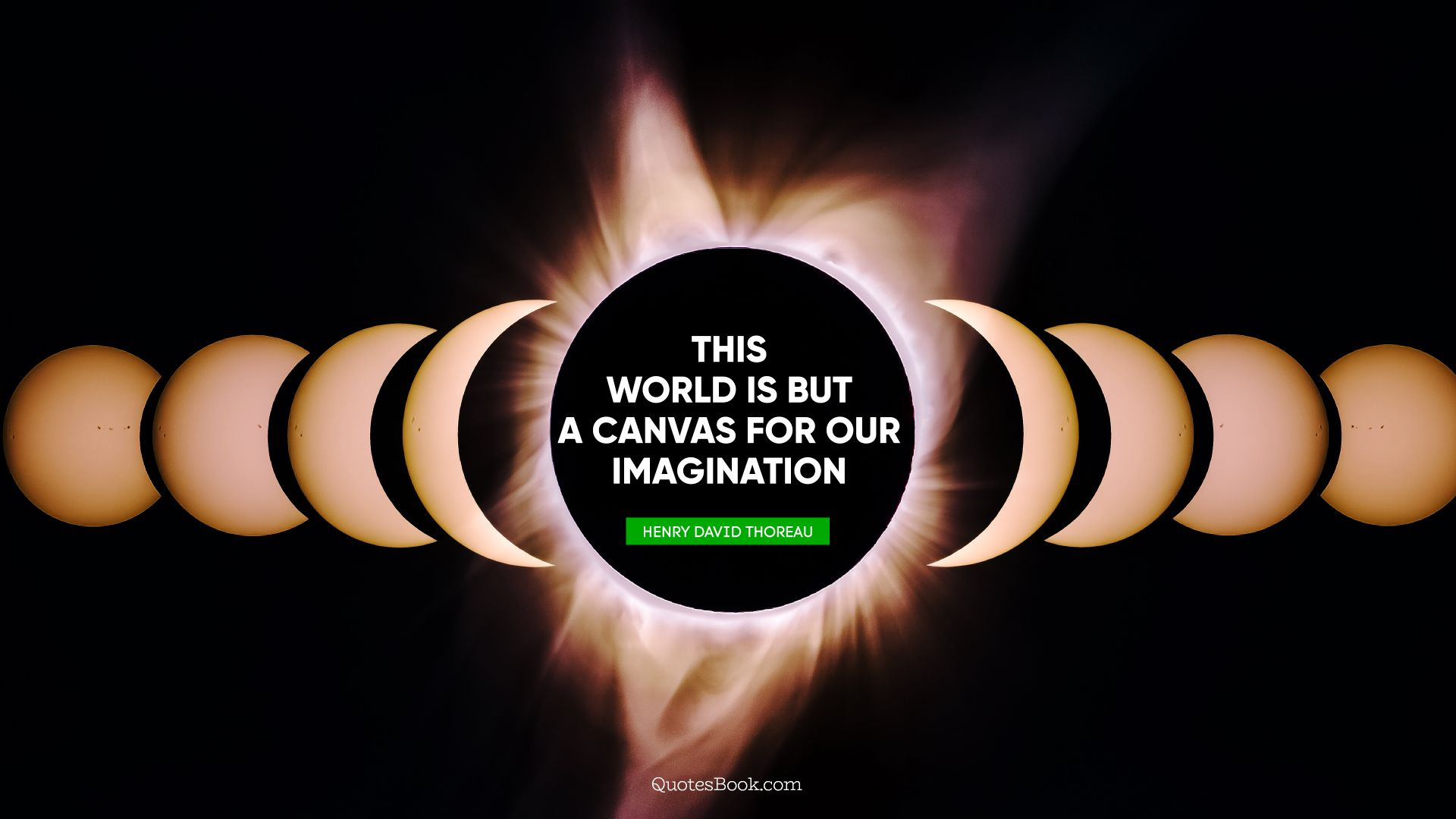 This world is but a canvas for our imagination. - Quote by Henry David Thoreau