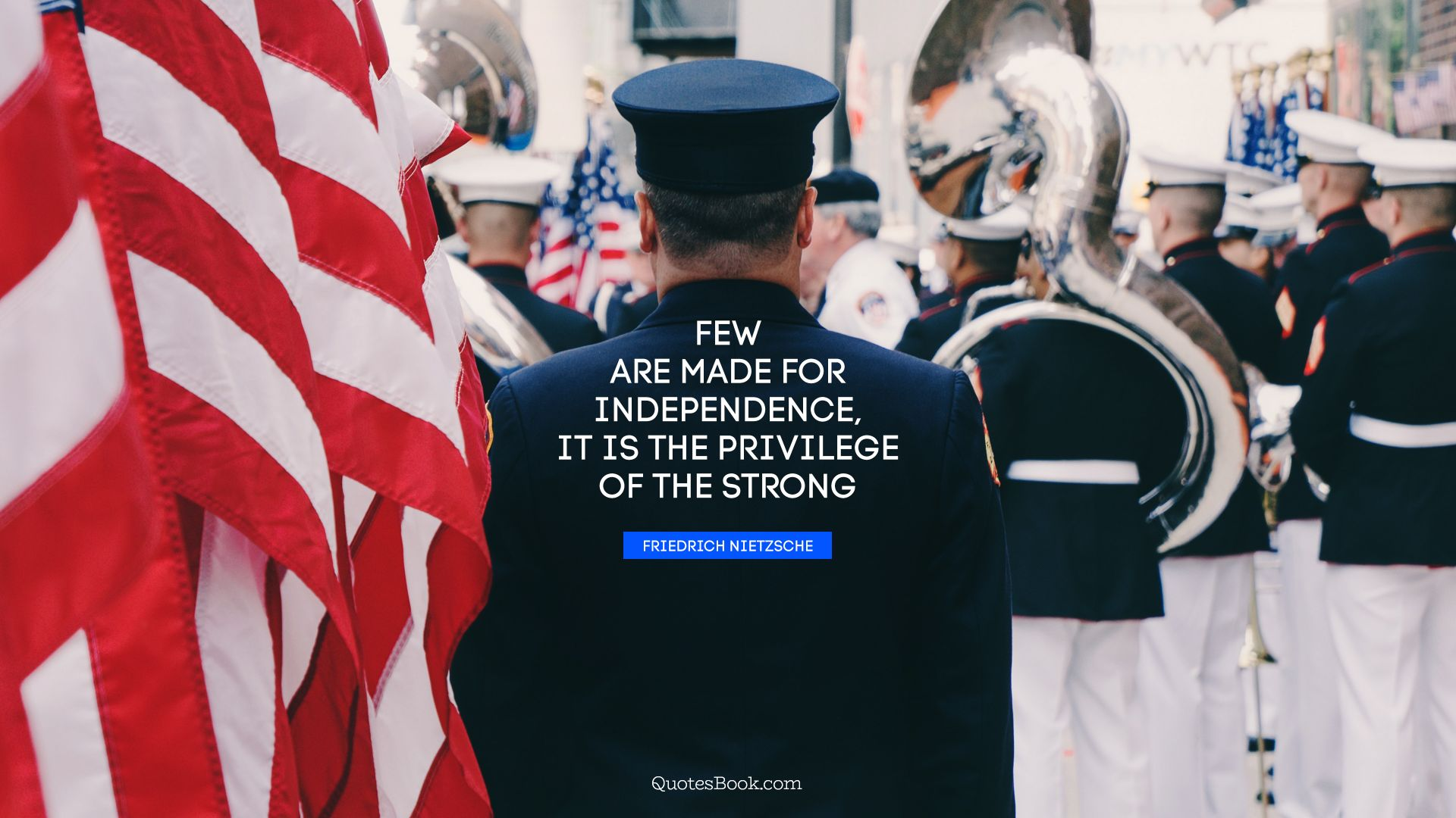 Few are made for independence, it is the privilege of the strong. - Quote by Friedrich Nietzsche