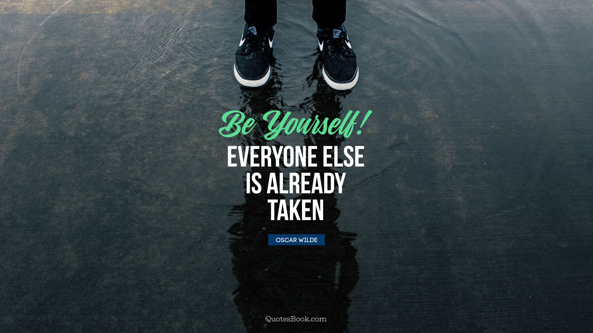 Be yourself! Everyone else is already taken. - Quote by Oscar Wilde
