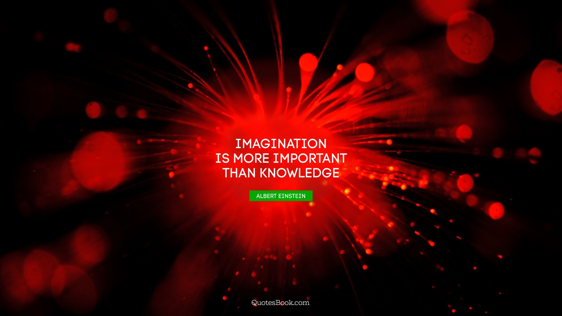 Imagination is more important than knowledge  - Quote by