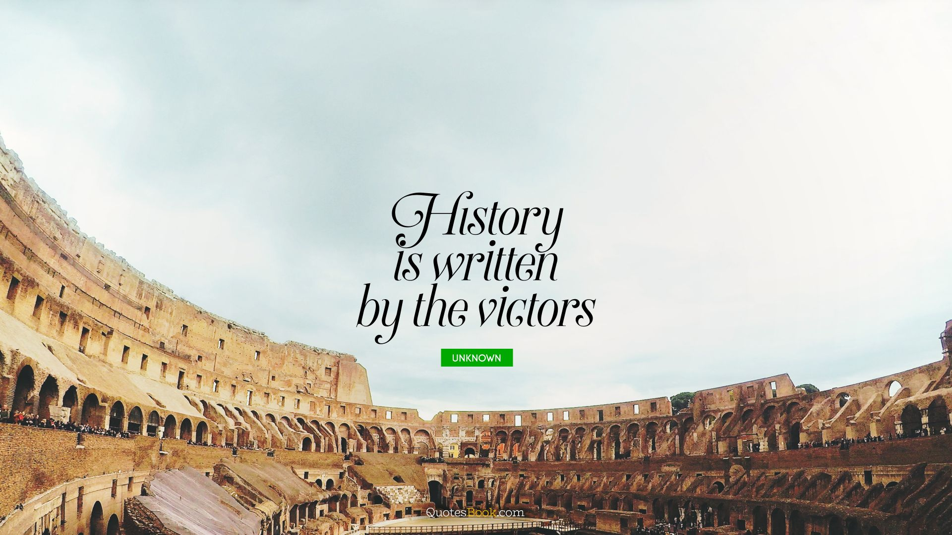 History is written by the victors