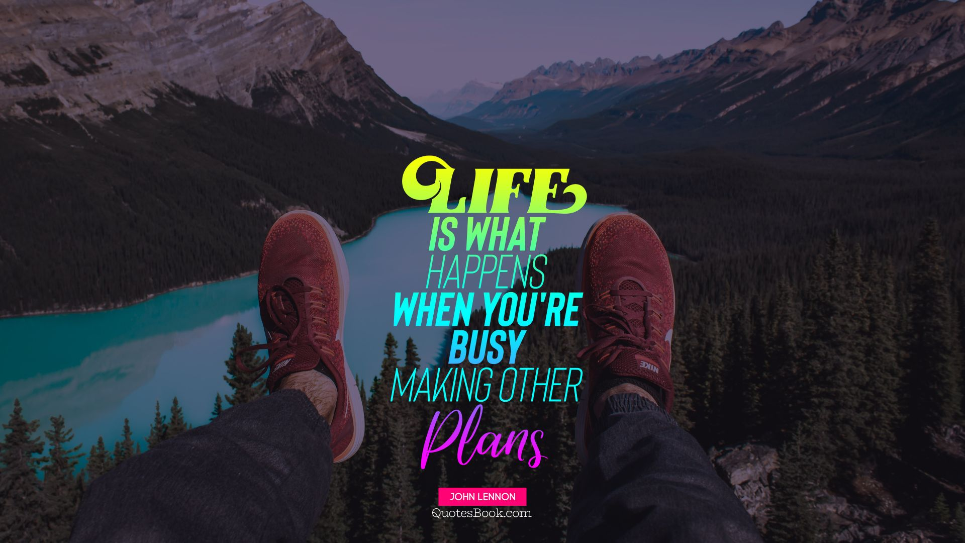 Life is what happens when you're busy making other plans. - Quote by John Lennon