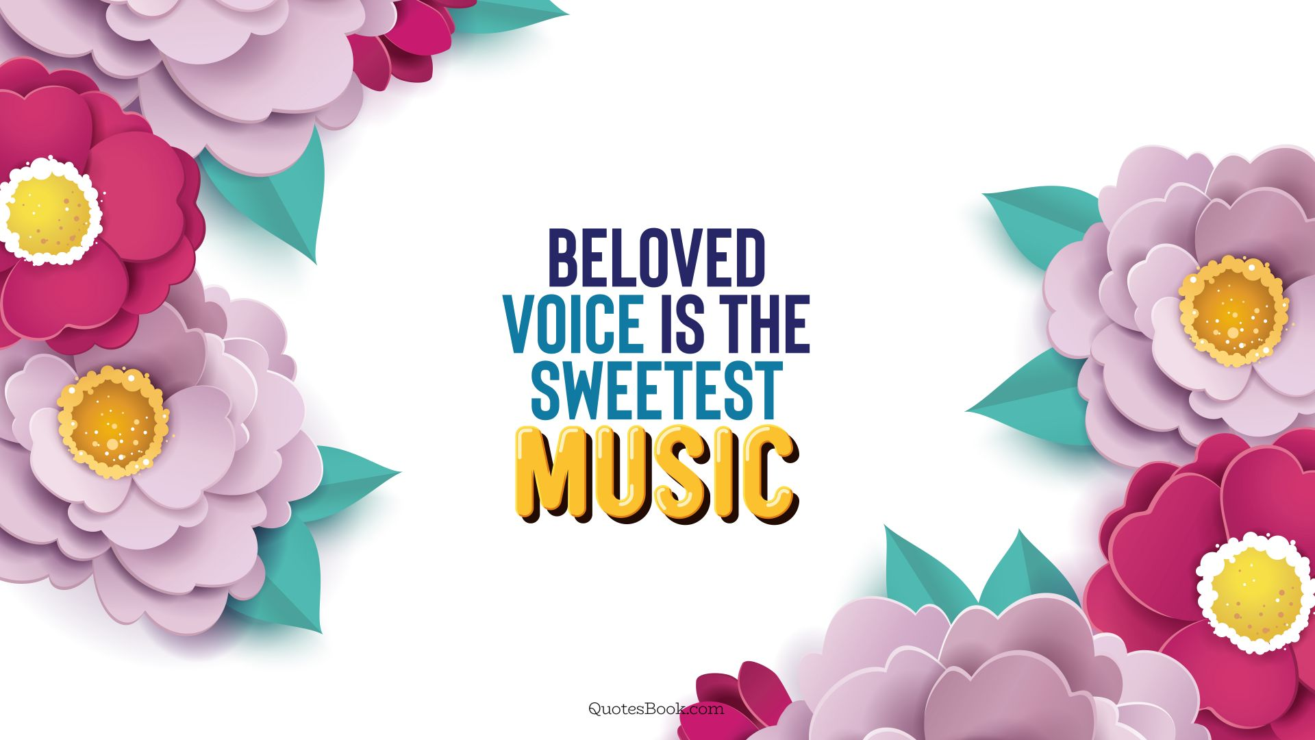 Beloved voice is the sweetest music. - Quote by QuotesBook