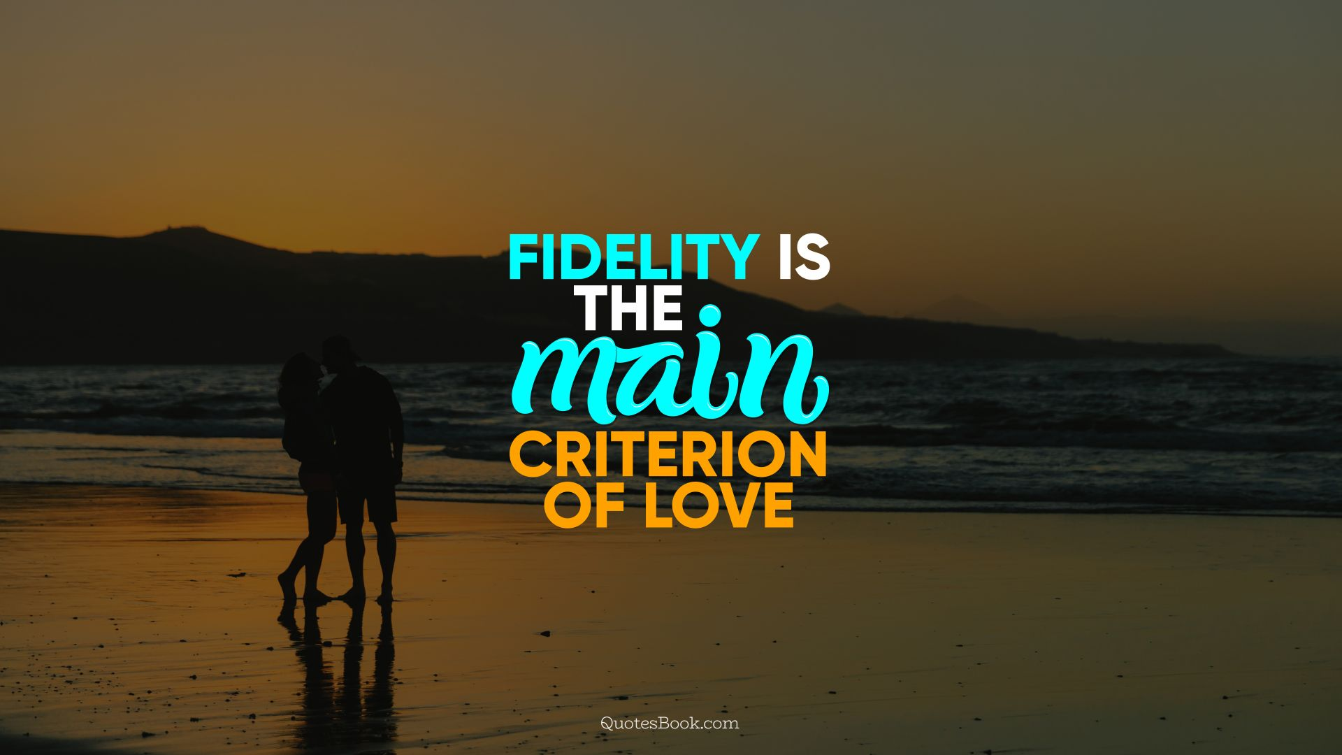 Fidelity is the main criterion of love. - Quote by QuotesBook