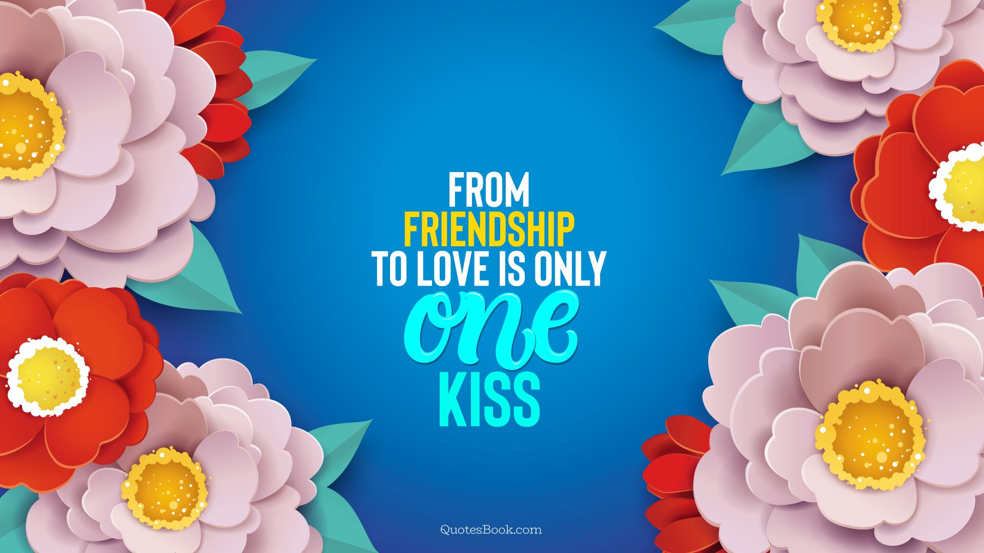 From friendship to love is only one kiss
