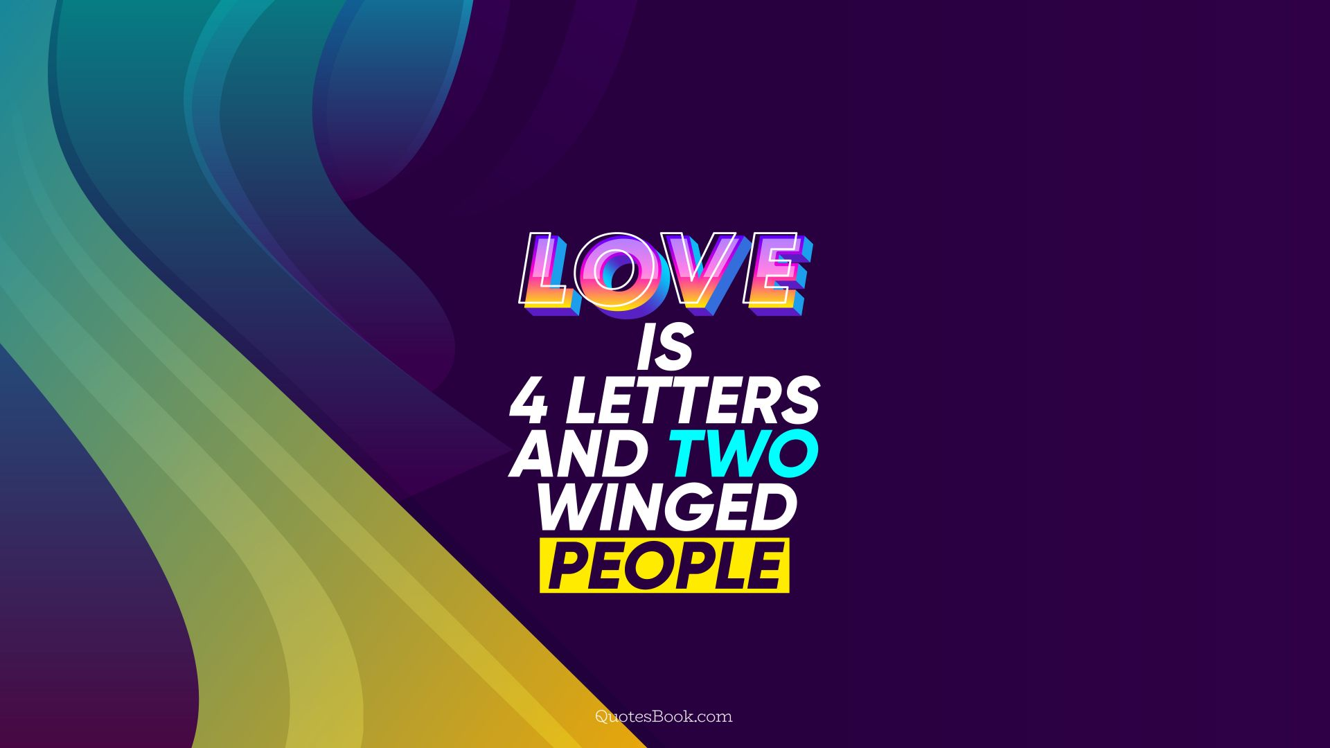 Love is 4 letters and two winged people. - Quote by QuotesBook