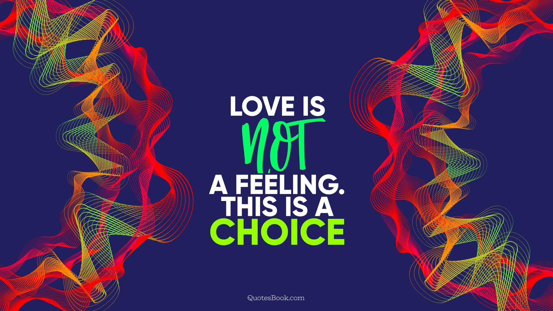 Love is not a feeling. This is a choice. - Quote by QuotesBook