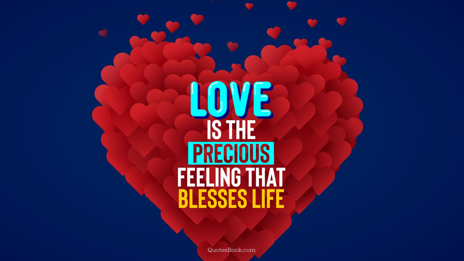Love is the precious feeling that blesses life