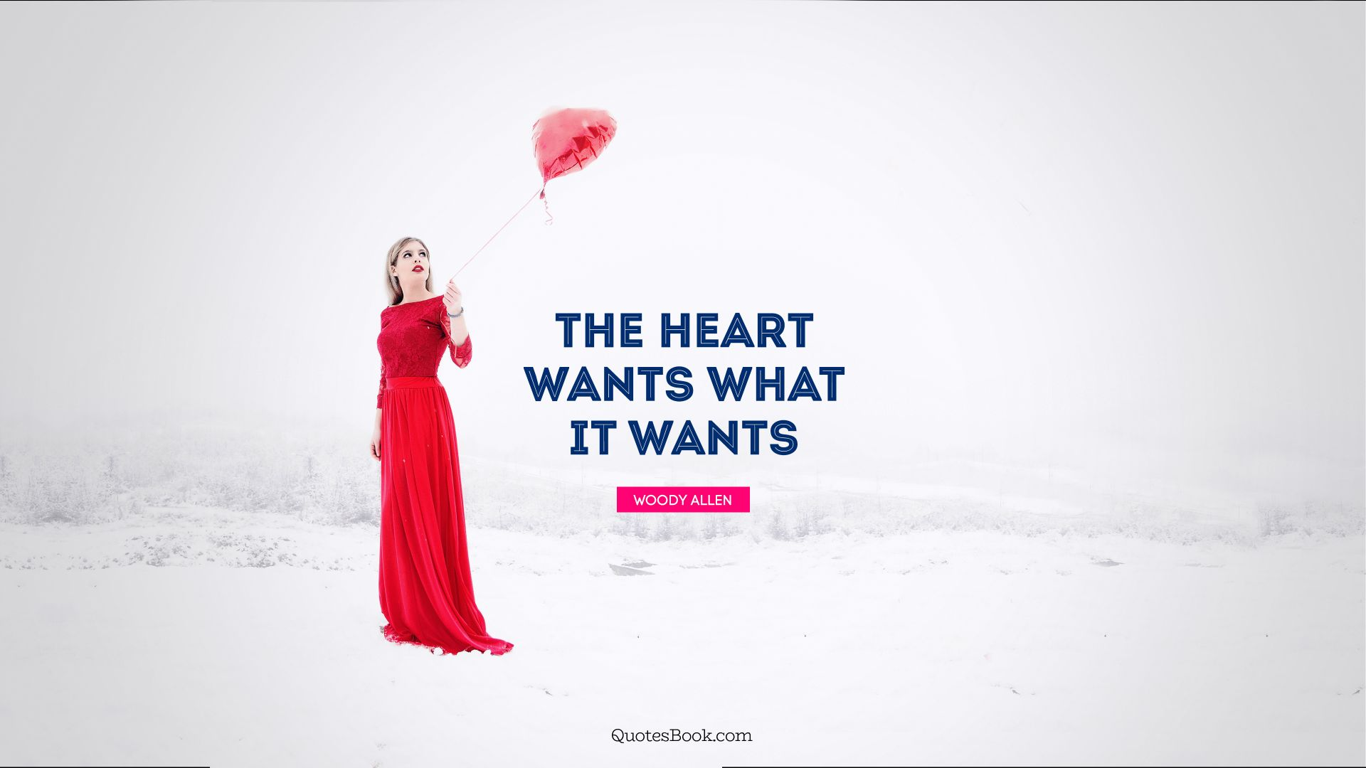The heart wants what it wants. - Quote by Woody Allen