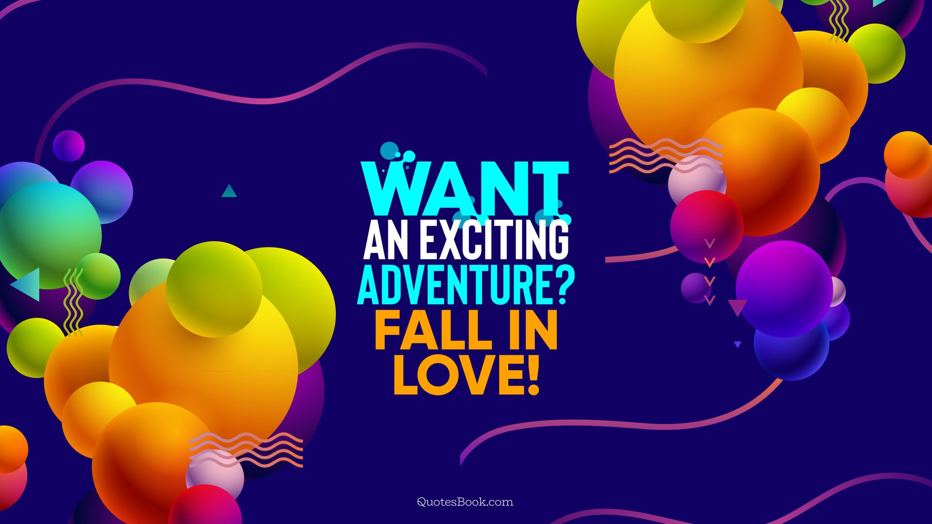 Want an exciting adventure? Fall in love!. - Quote by QuotesBook