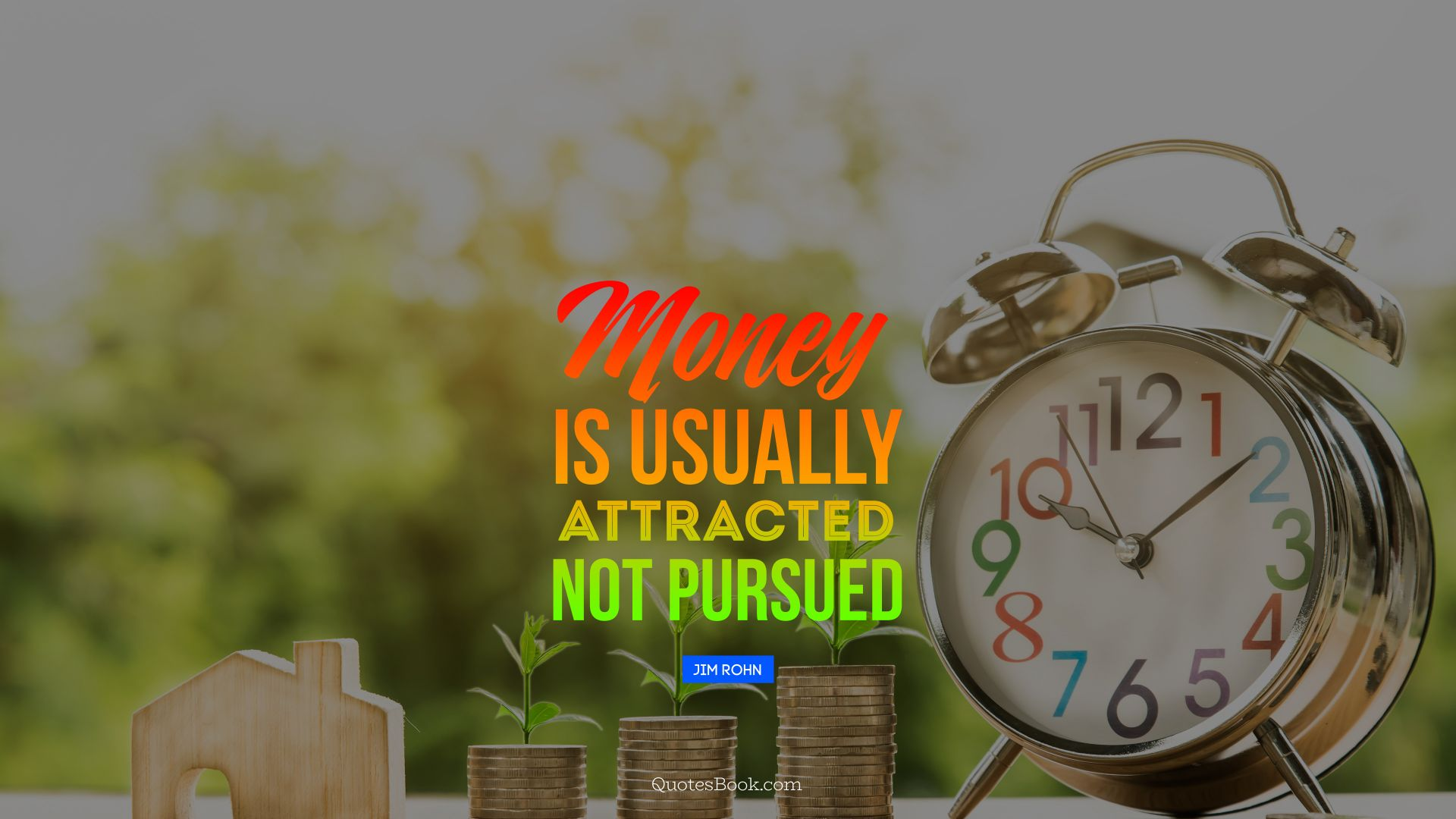 Money is usually attracted not pursued. - Quote by Jim Rohn