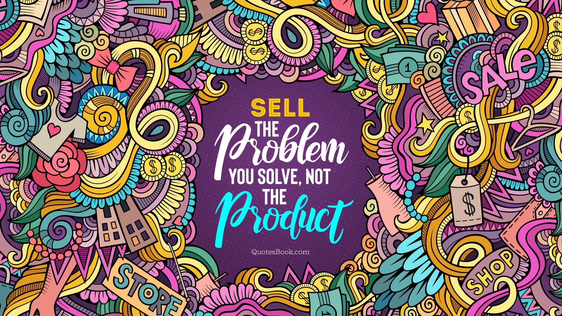 Sell the problem you solve, not the product
