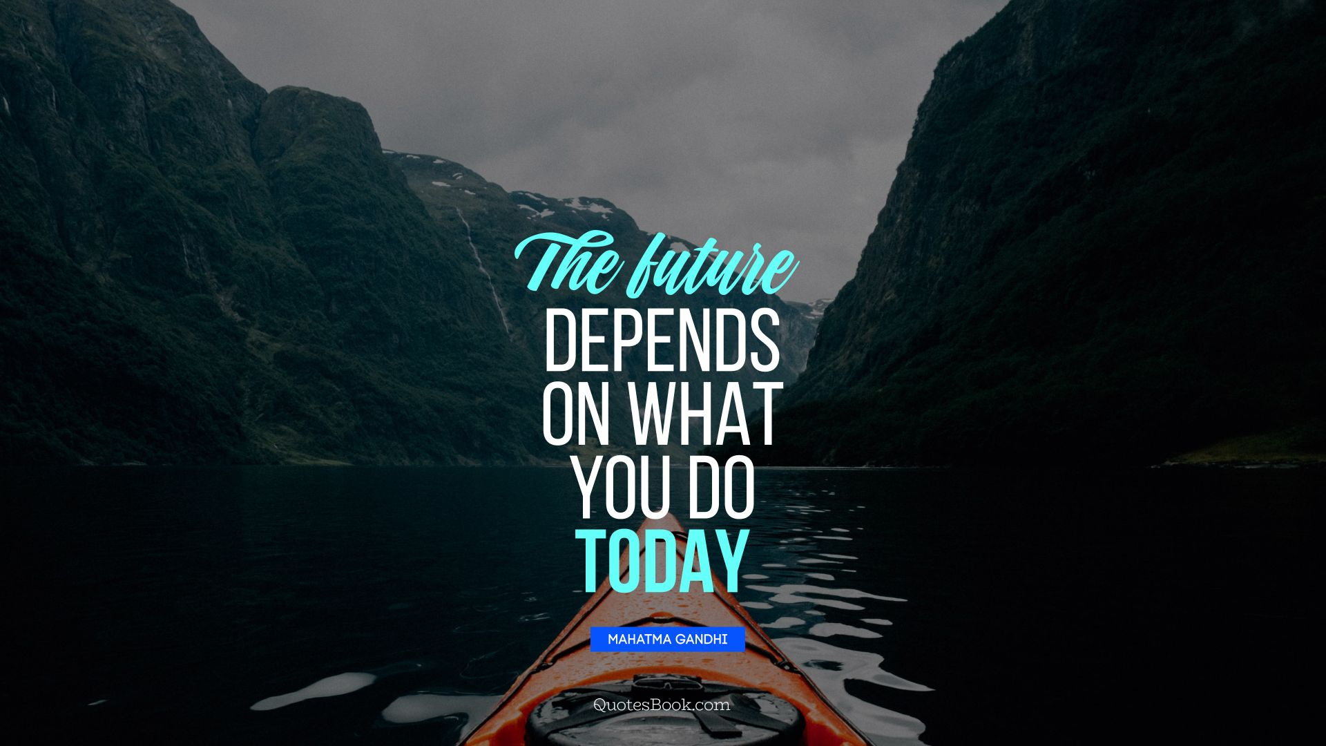 The Future Depends On What You Do Today Quote By Mahatma Gandhi