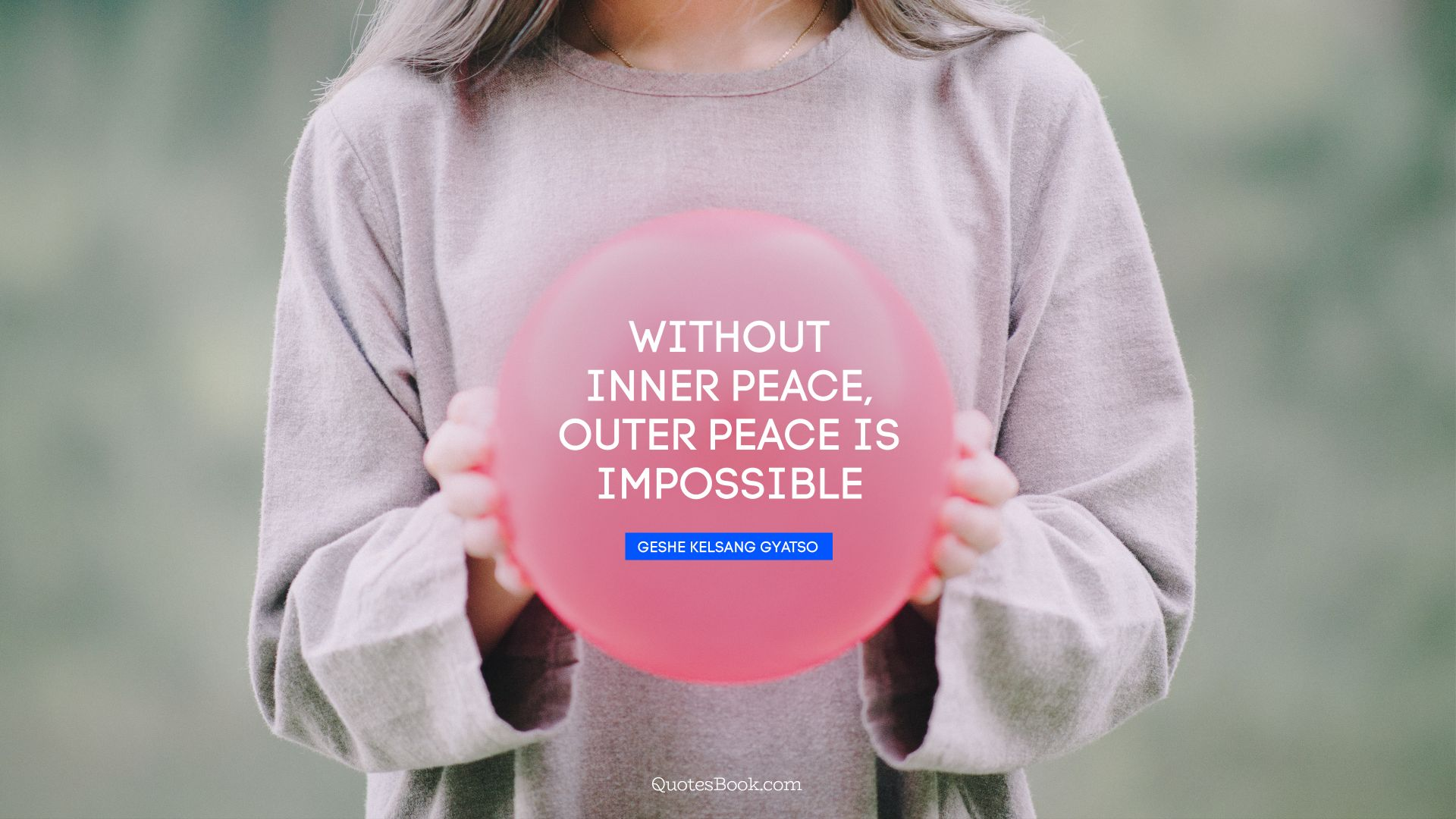Without inner peace, outer peace is impossible. - Quote by Geshe Kelsang Gyatso