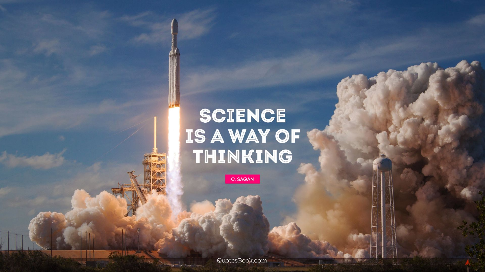 Science is a way of thinking. - Quote by C. Sagan