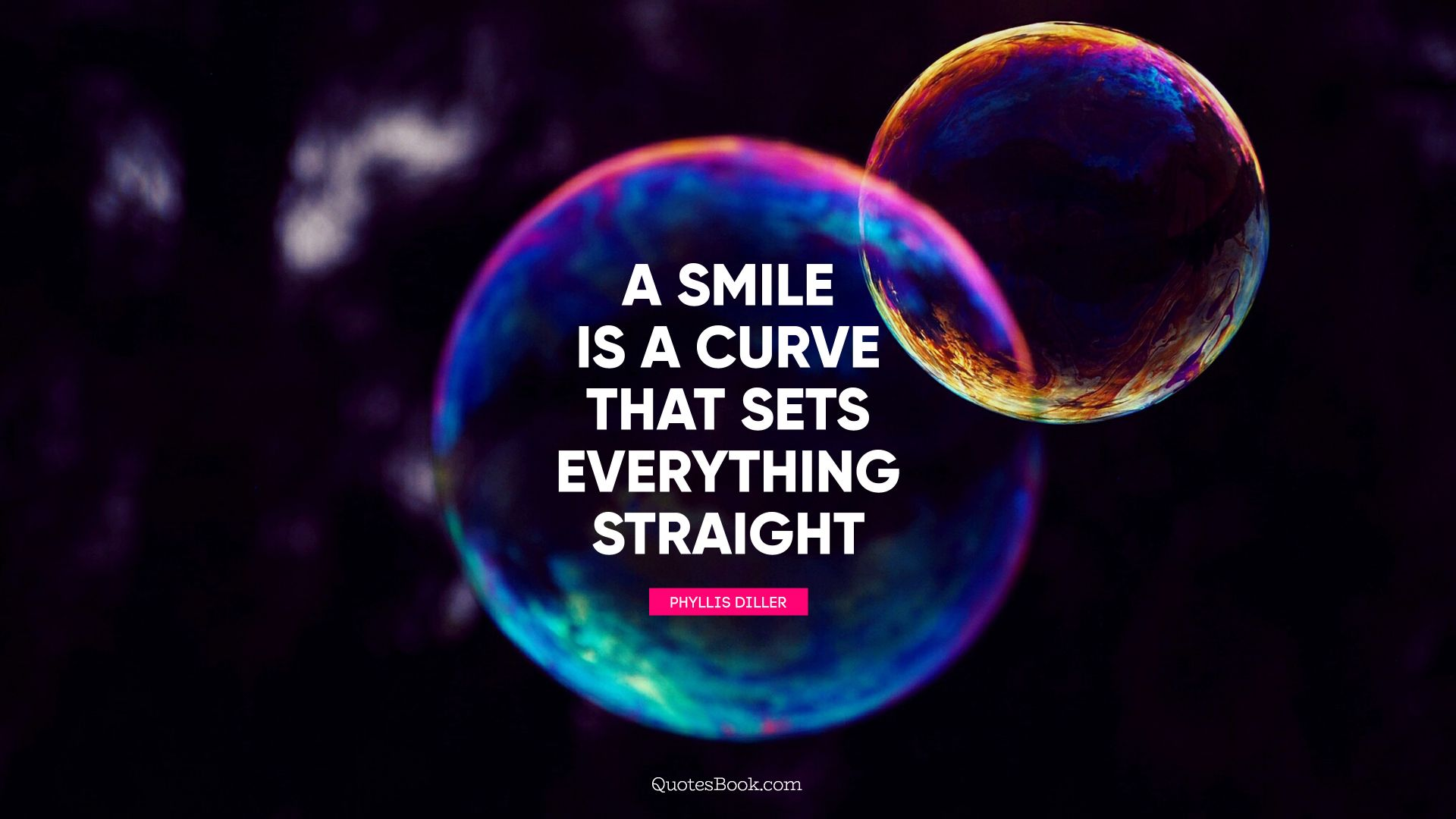 A smile is a curve that sets everything straight. - Quote by Phyllis Diller