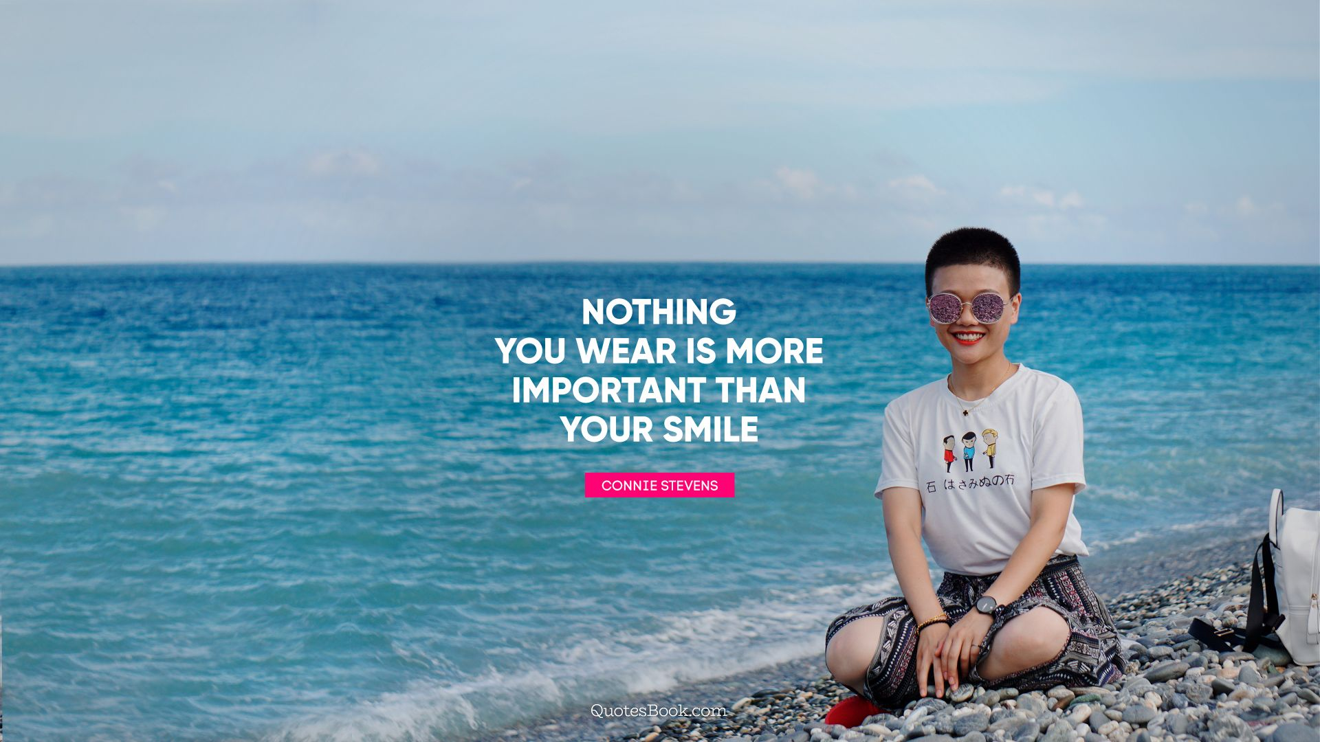 Nothing you wear is more important than your smile. - Quote by Connie Stevens