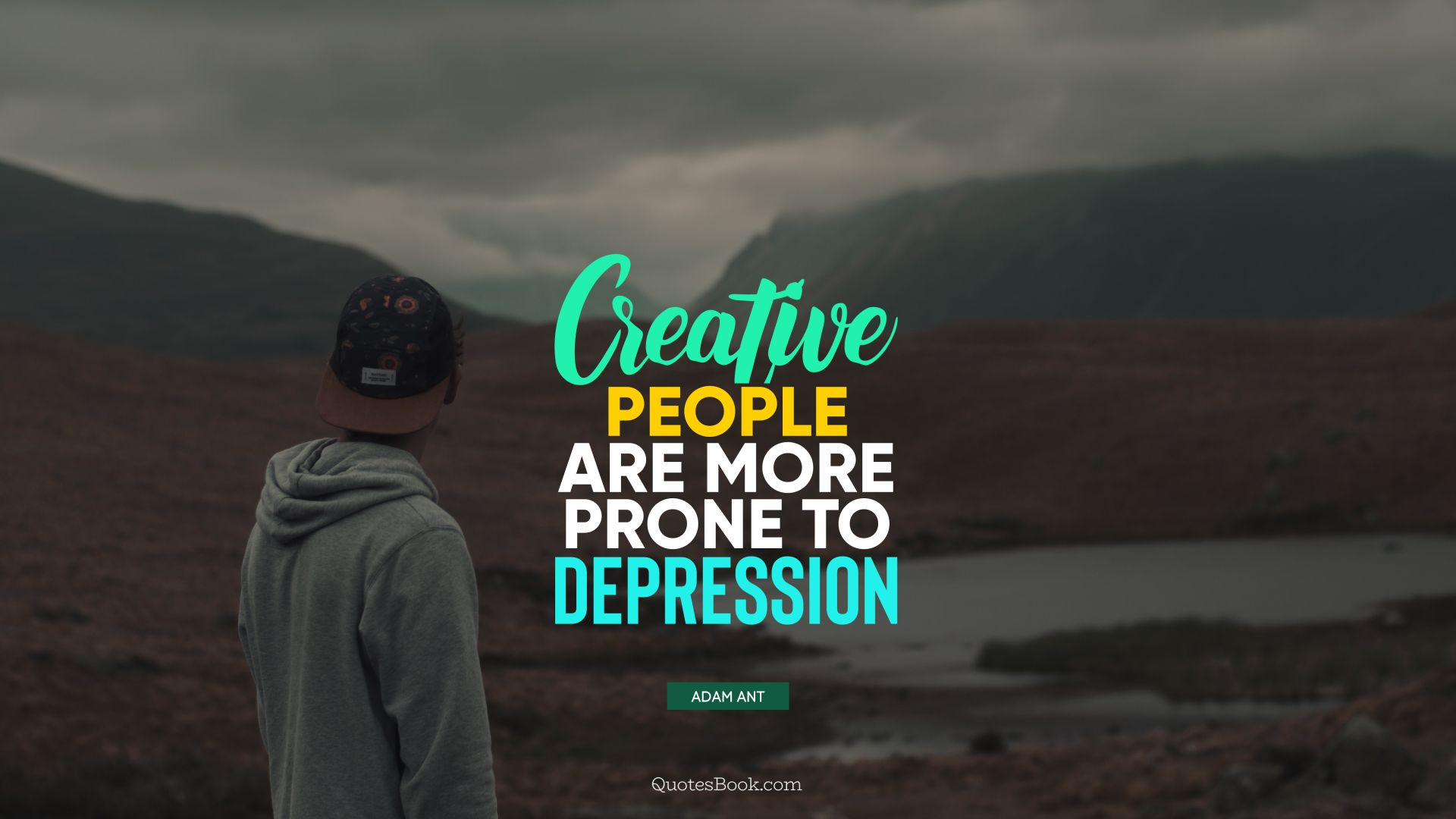 Creative people are more prone to depression. - Quote by Adam Ant