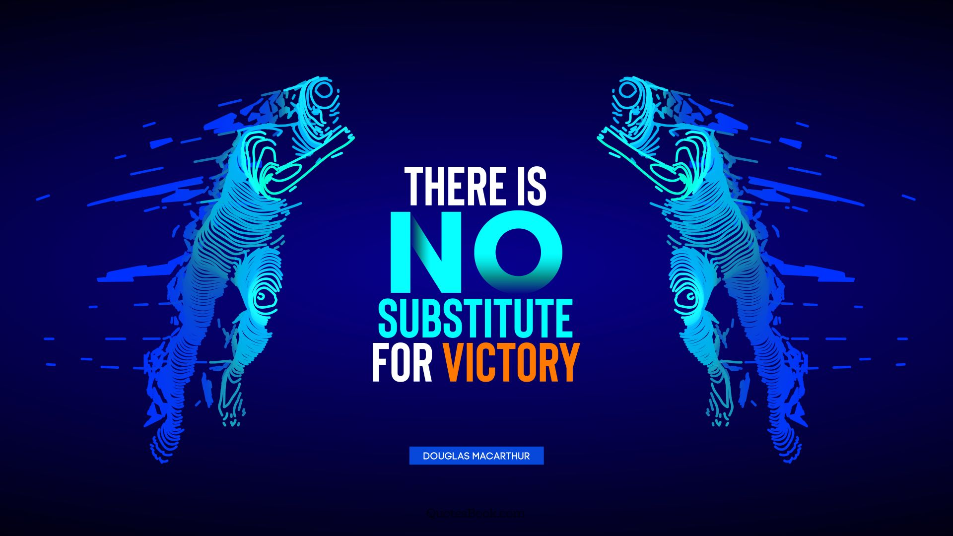 There is no substitute for victory. - Quote by Douglas MacArthur
