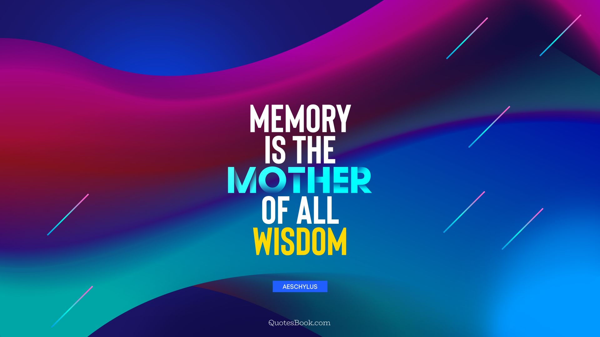 "Image result for ""Memory is the mother of all wisdom."" Aeschylus"
