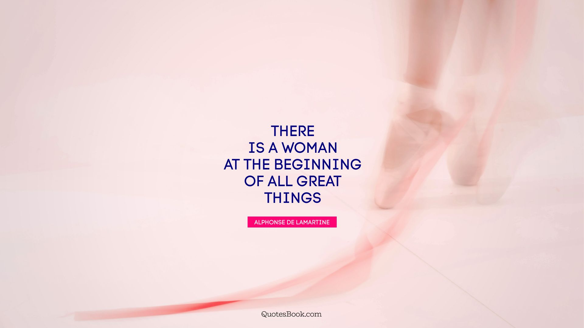 There is a woman at the beginning of all great things. - Quote by Alphonse de Lamartine