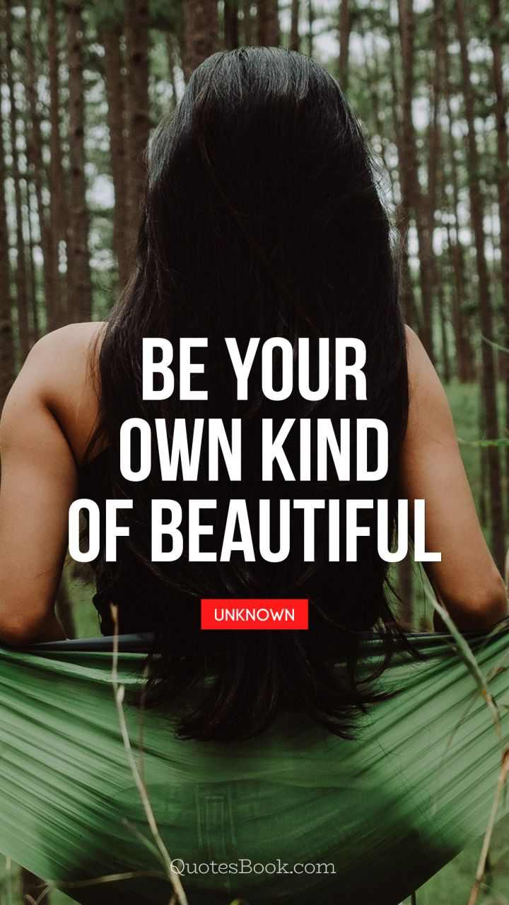 Be Your Own Kind Of Beautiful Quotesbook