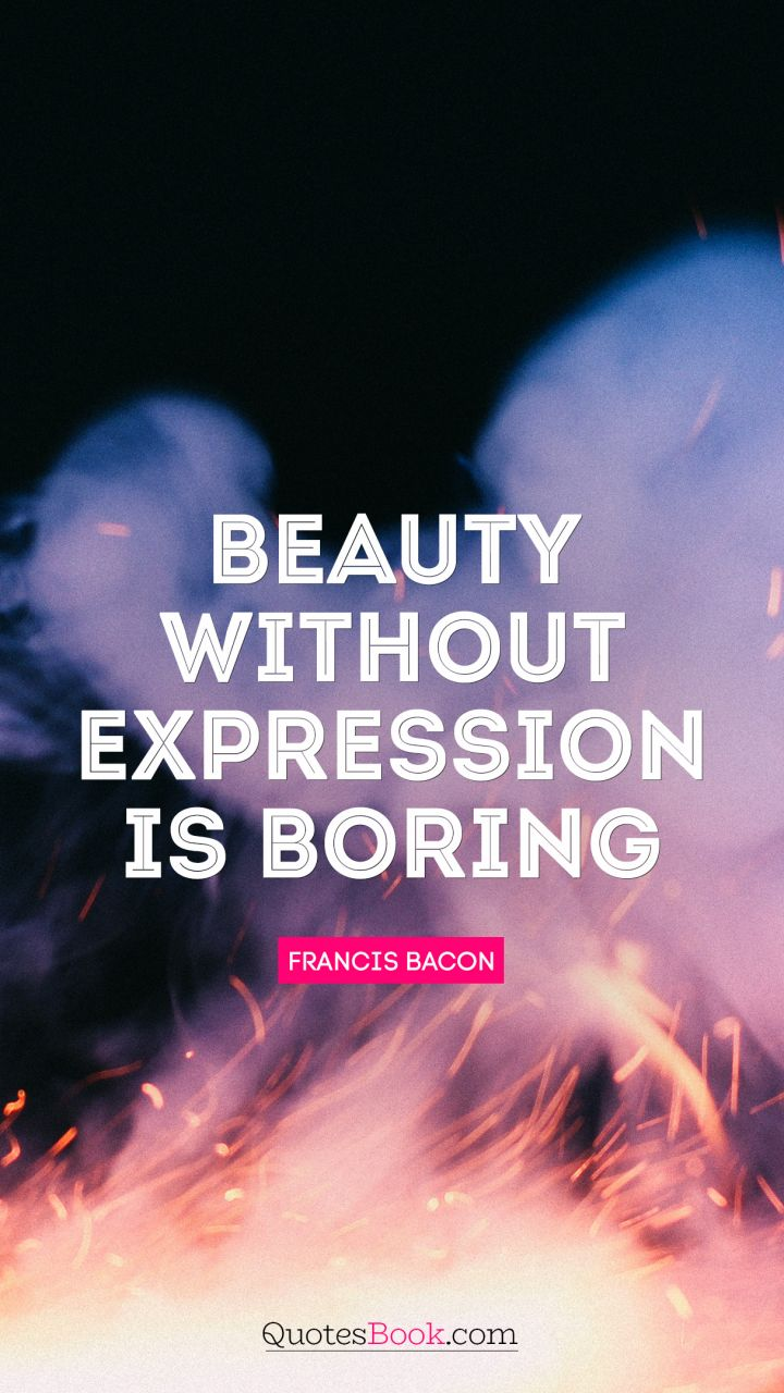 Beauty without expression is boring. - Quote by Ralph Waldo Emerson