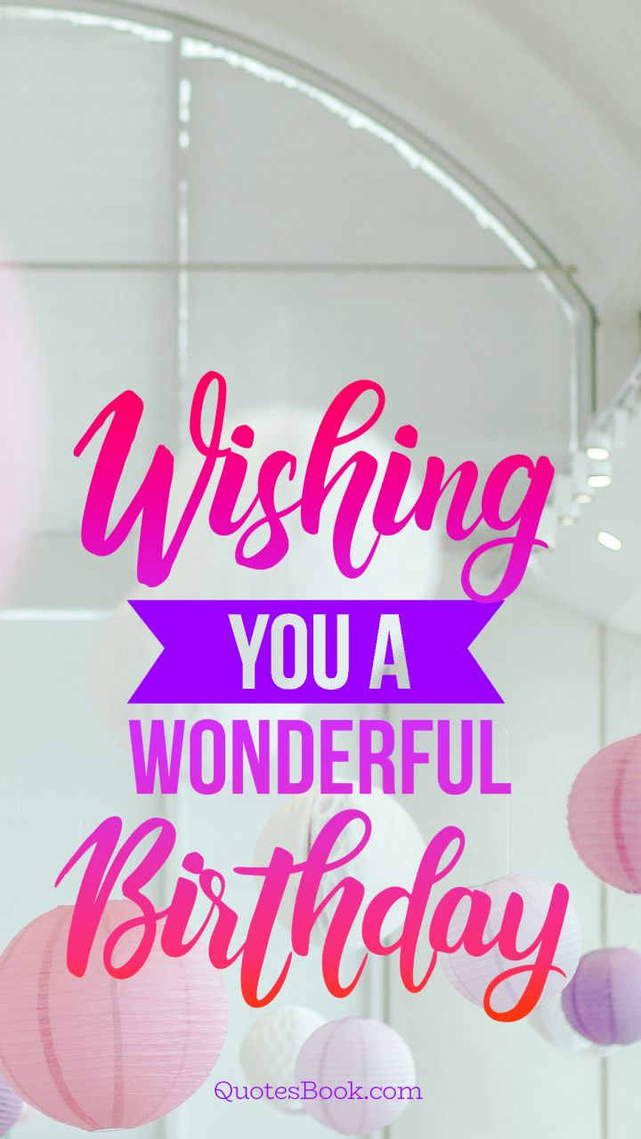 wishing you are wonderful birthday wishing you are wonderful birthday