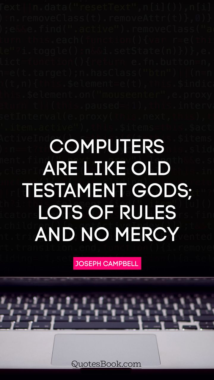 God's Mercy Quotes Computers Are Like Old Testament Gods Lots Of Rules And No Mercy