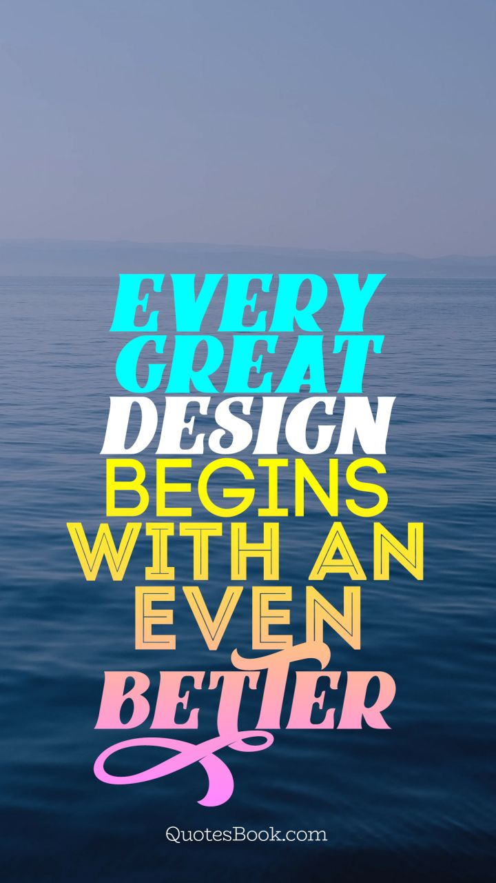 Every great design begins with an