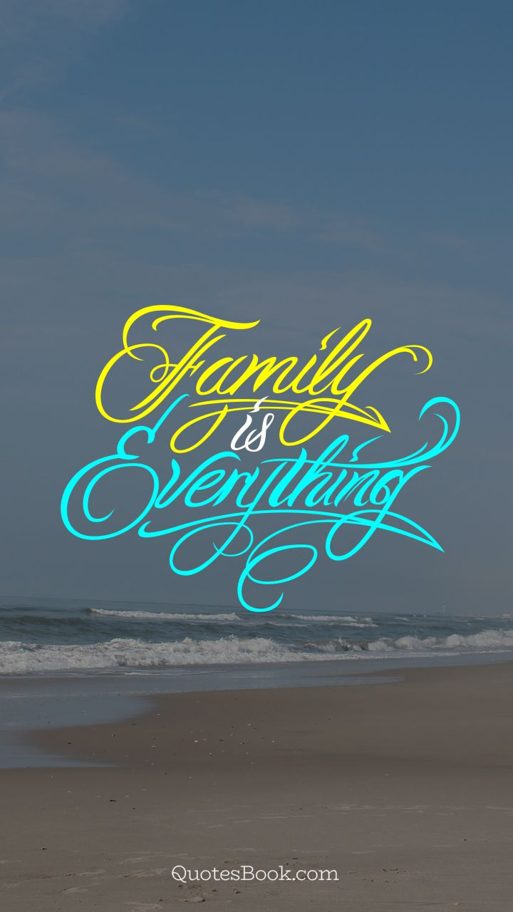 Family Is Everything Quotesbook