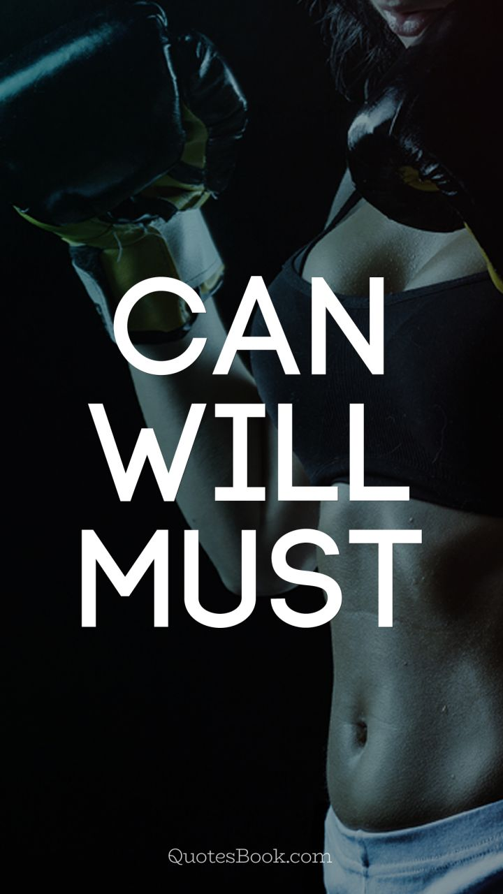 Can. Will. Must