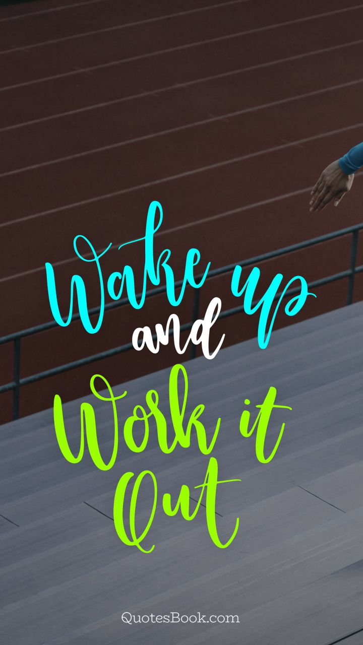 Wake up and work it out