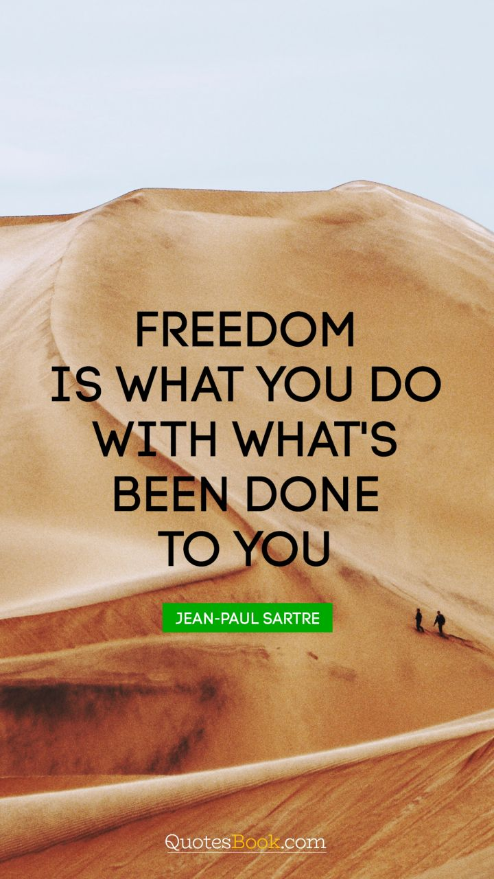 Freedom Is What You Do With Whats Been Done To You Quote By Jean