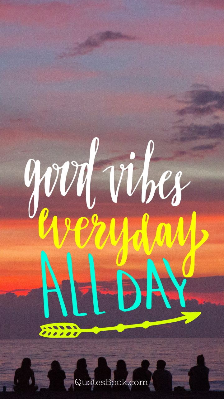 Good Vibes Everyday All Day Quotesbook