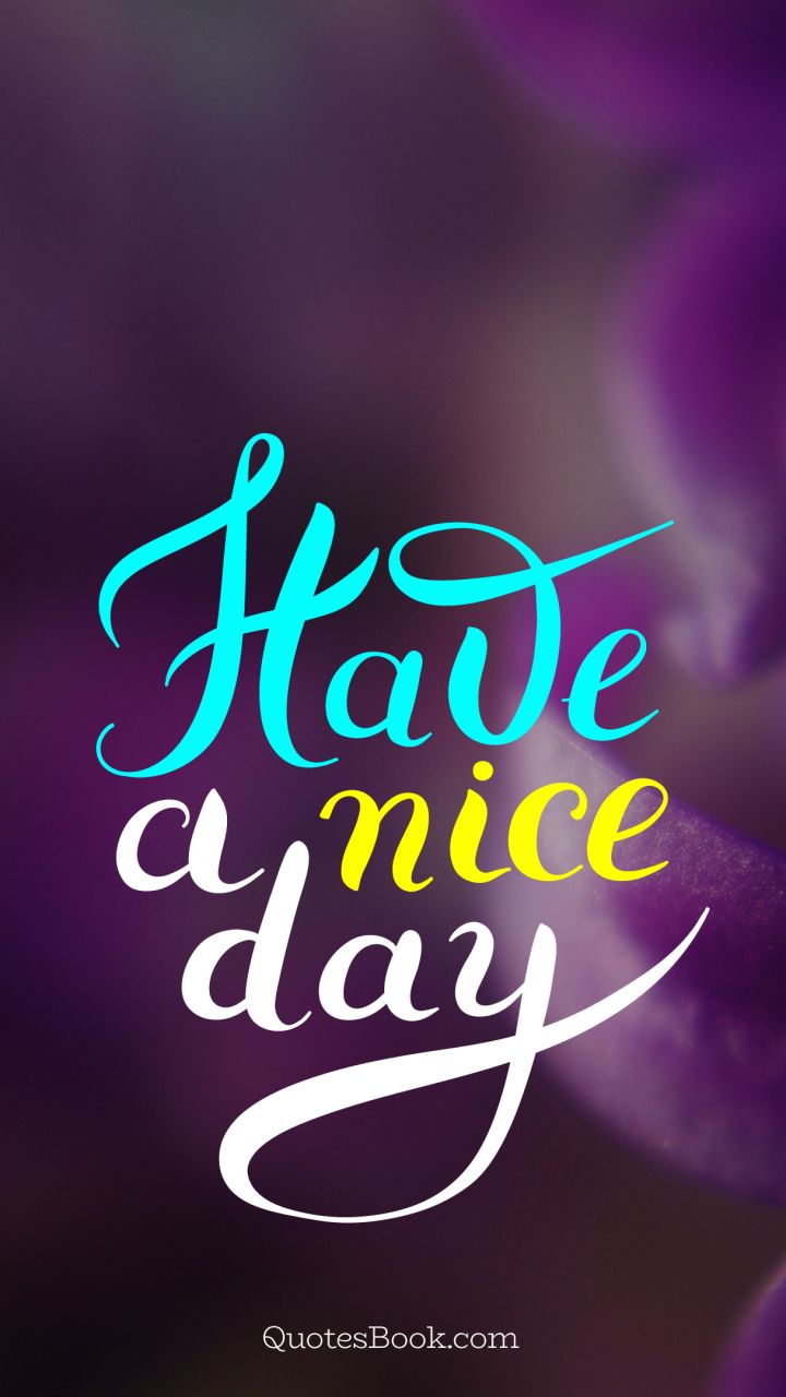 Have A Nice Day Quotesbook