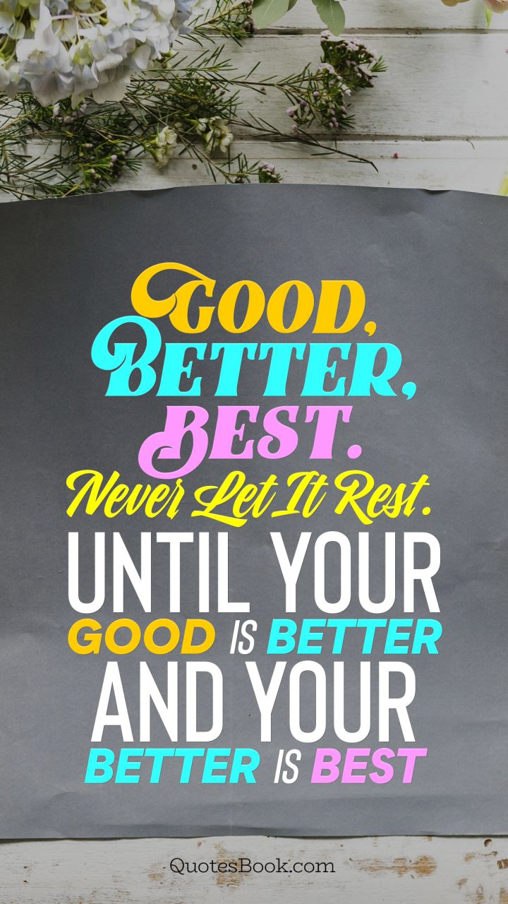 What is best: good, better, the best 93